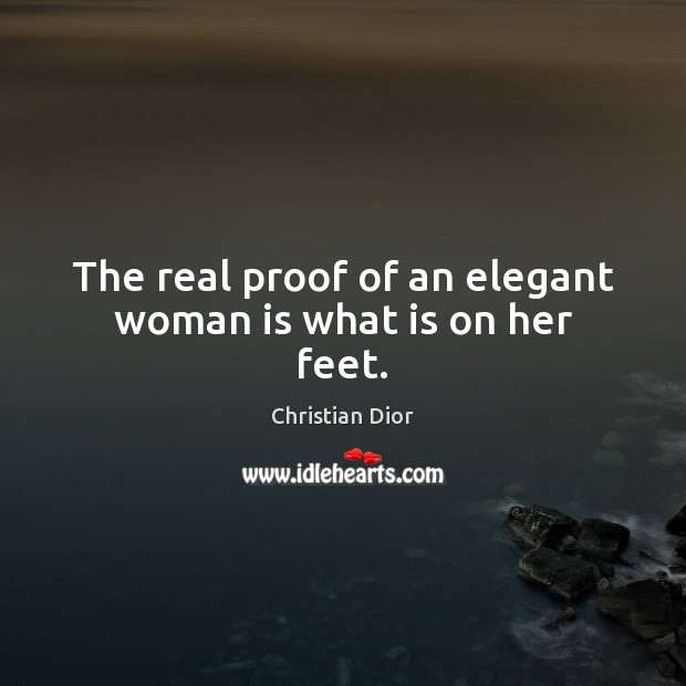 Image, The real proof of an elegant woman is what is on her feet.