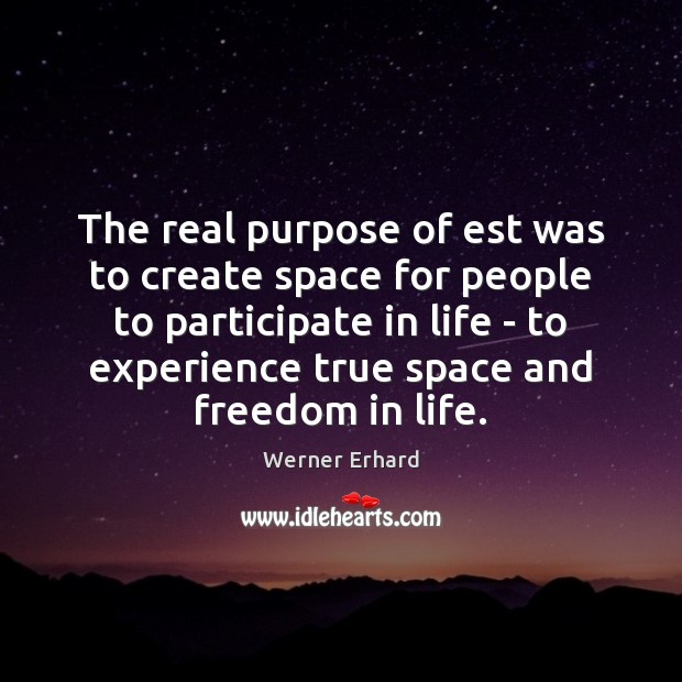 The real purpose of est was to create space for people to Image
