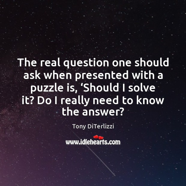 The real question one should ask when presented with a puzzle is, ' Image