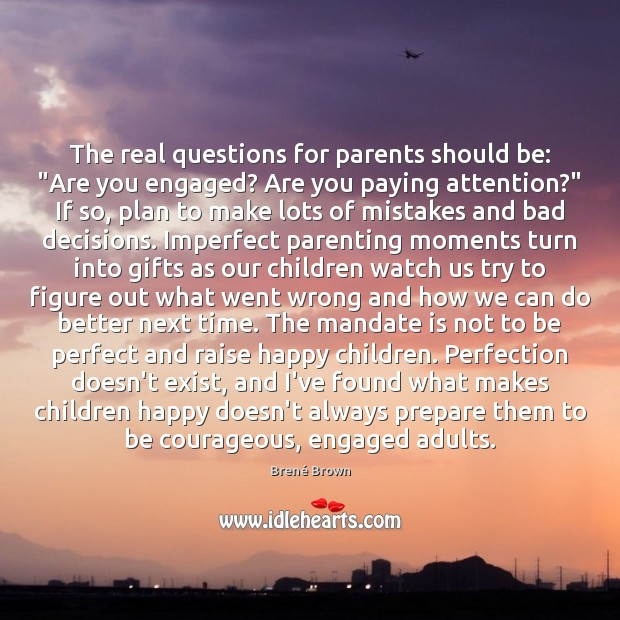 """Image, The real questions for parents should be: """"Are you engaged? Are you"""