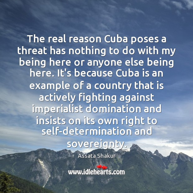 The real reason Cuba poses a threat has nothing to do with Assata Shakur Picture Quote