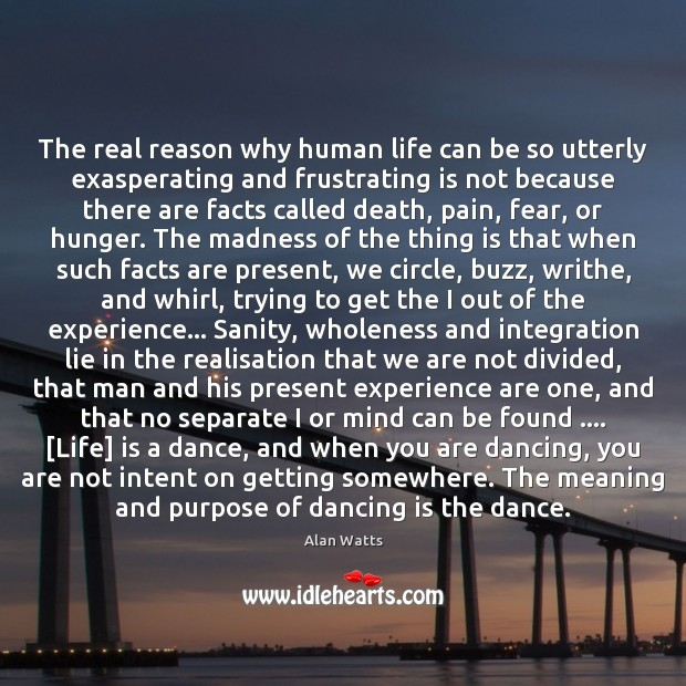 The real reason why human life can be so utterly exasperating and Dance Quotes Image