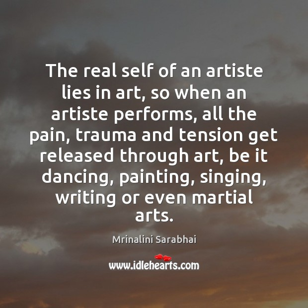 Image, The real self of an artiste lies in art, so when an