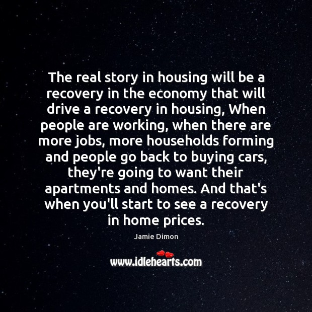 The real story in housing will be a recovery in the economy Image