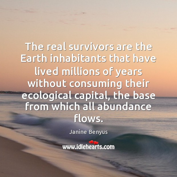 The real survivors are the Earth inhabitants that have lived millions of Image