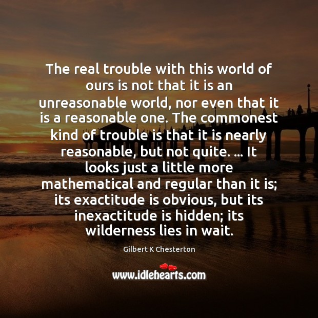The real trouble with this world of ours is not that it Hidden Quotes Image