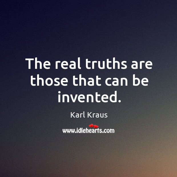 Image, The real truths are those that can be invented.