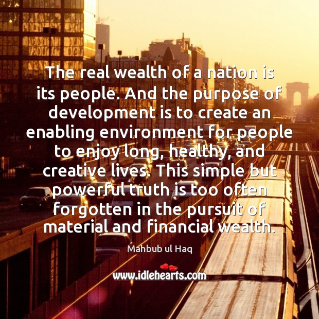The real wealth of a nation is its people. And the purpose Image