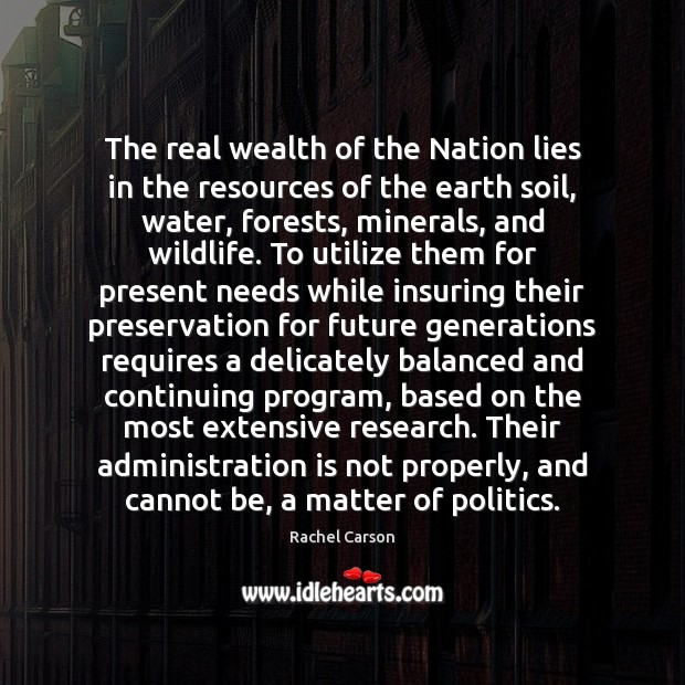 The real wealth of the Nation lies in the resources of the Image