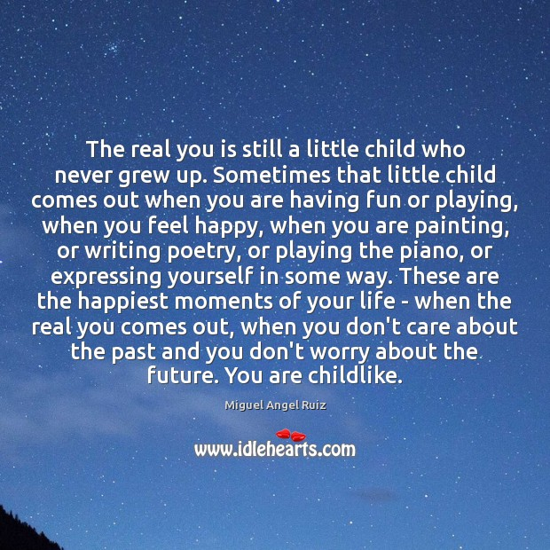 The real you is still a little child who never grew up. Image