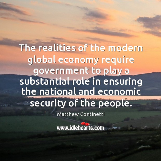 The realities of the modern global economy require government to play a substantial Image