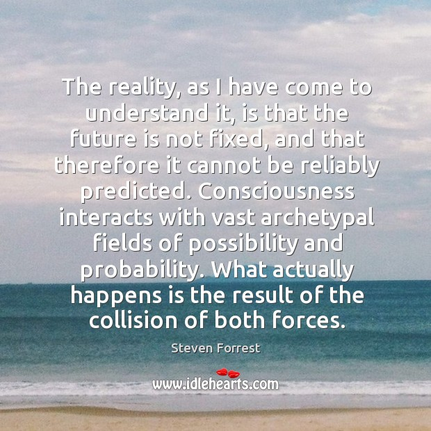 Image, The reality, as I have come to understand it, is that the