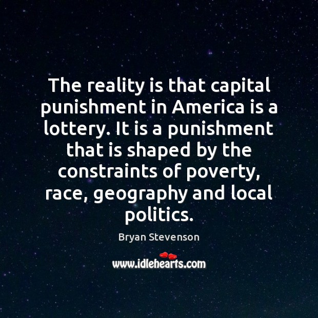 Image, The reality is that capital punishment in America is a lottery. It