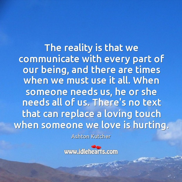 The reality is that we communicate with every part of our being, Image