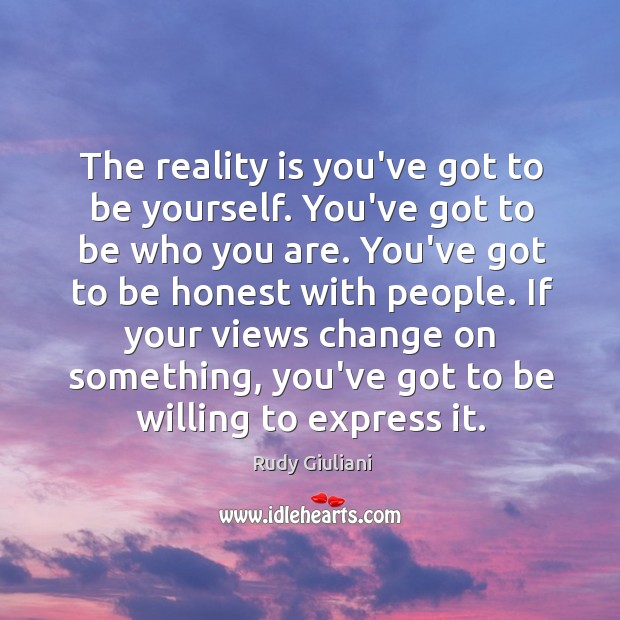 The reality is you've got to be yourself. You've got to be Image