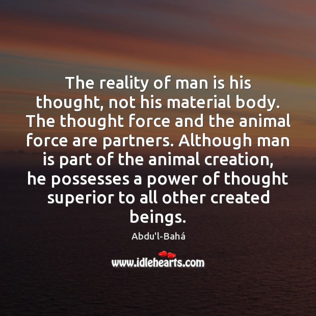 Image, The reality of man is his thought, not his material body. The
