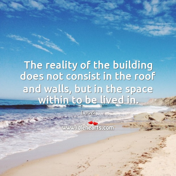 Image, The reality of the building does not consist in the roof and