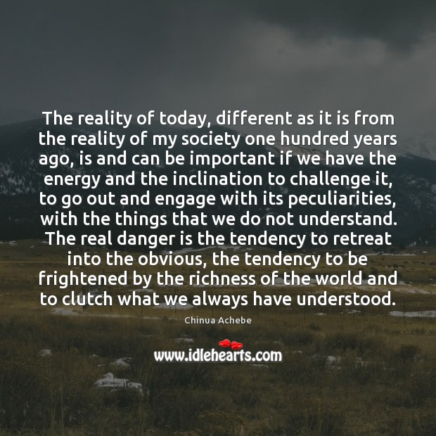 The reality of today, different as it is from the reality of Image