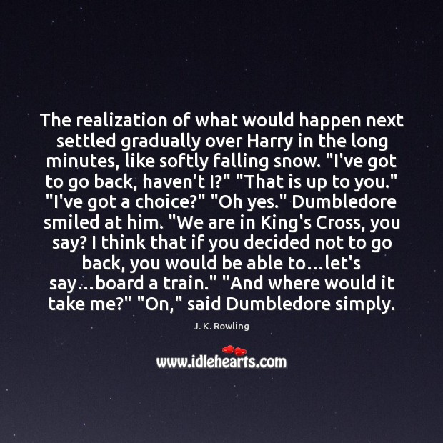 The realization of what would happen next settled gradually over Harry in Image