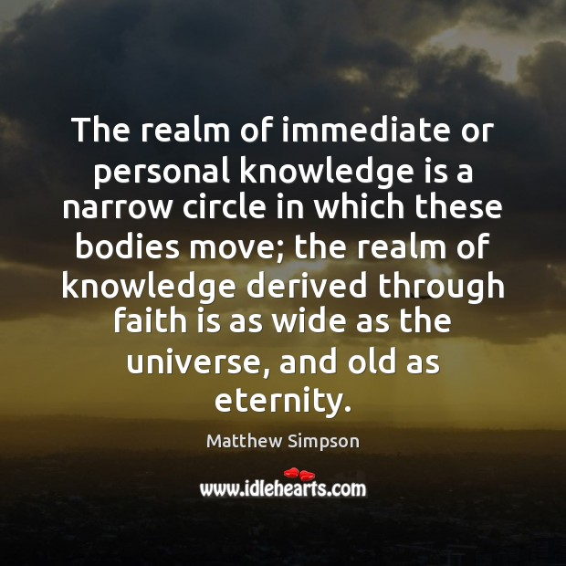 The realm of immediate or personal knowledge is a narrow circle in Image