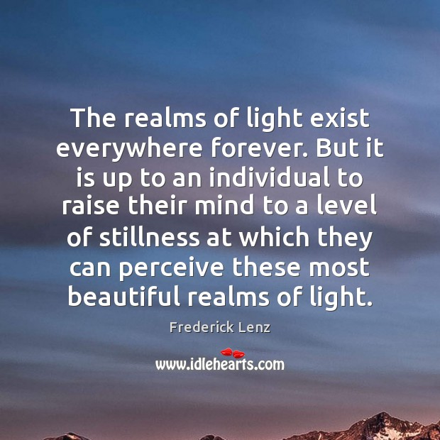 The realms of light exist everywhere forever. But it is up to Image