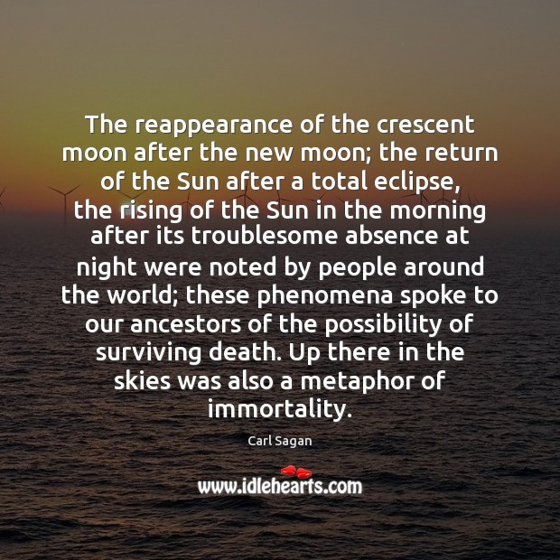 The reappearance of the crescent moon after the new moon; the return Image