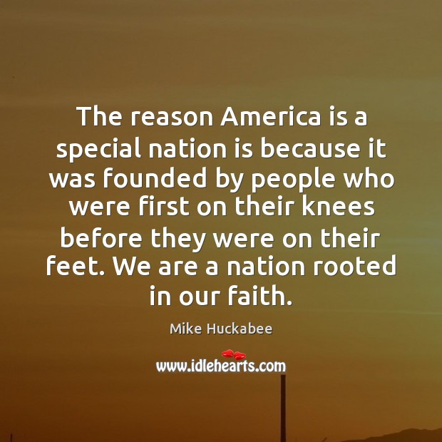 The reason America is a special nation is because it was founded Image