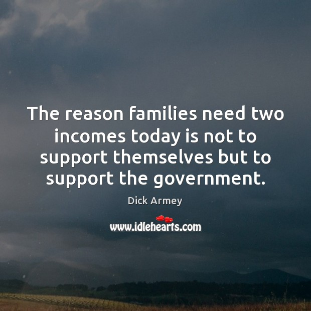 Image, The reason families need two incomes today is not to support themselves