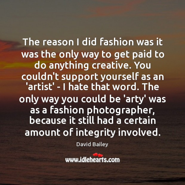 Image, The reason I did fashion was it was the only way to