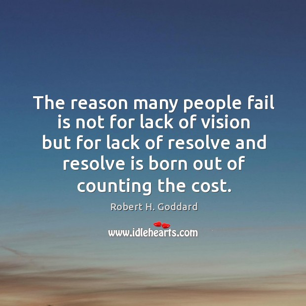 The reason many people fail is not for lack of vision but Image