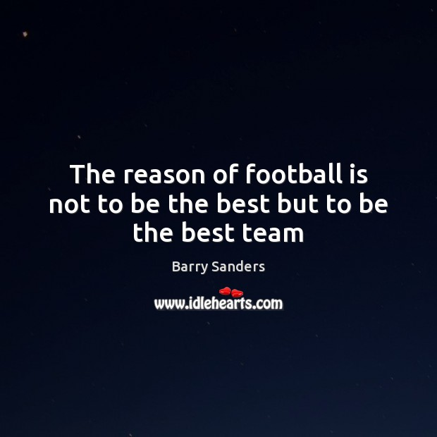 Image, The reason of football is not to be the best but to be the best team