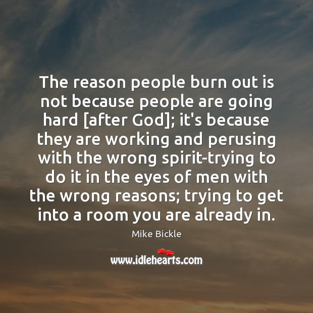 Image, The reason people burn out is not because people are going hard [