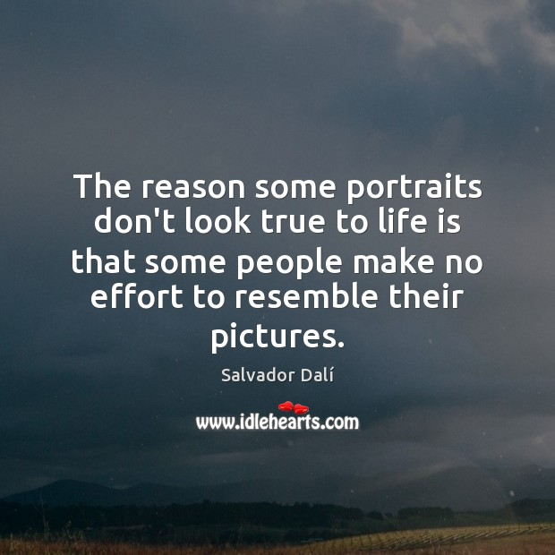 Image, The reason some portraits don't look true to life is that some