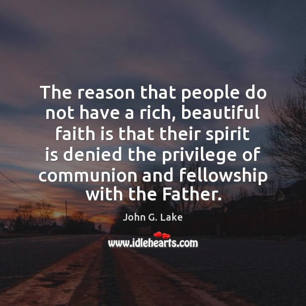 The reason that people do not have a rich, beautiful faith is Image