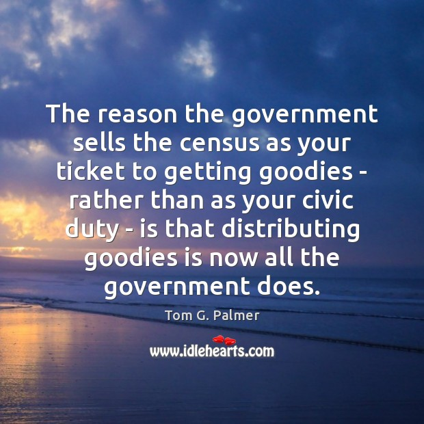 The reason the government sells the census as your ticket to getting Image