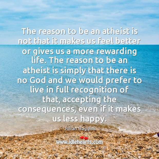 Image, The reason to be an atheist is not that it makes us