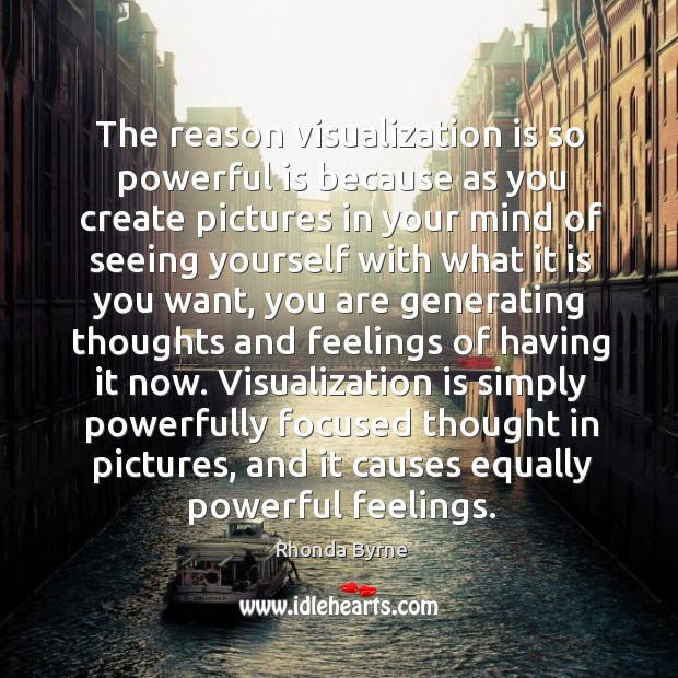 Image, The reason visualization is so powerful is because as you create pictures