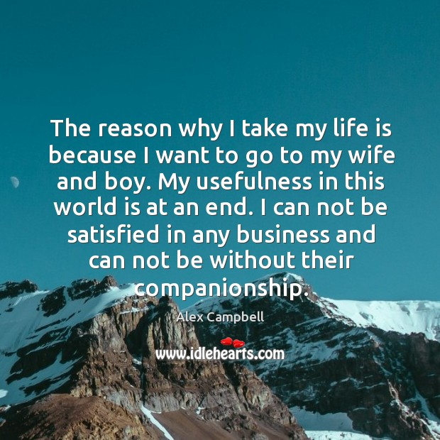 The reason why I take my life is because I want to go to my wife and boy. Image