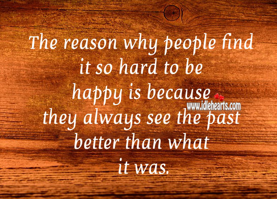 Why is it so hard to be happy