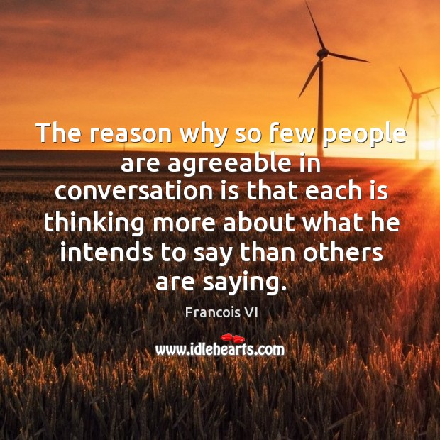 The reason why so few people are agreeable in conversation Image