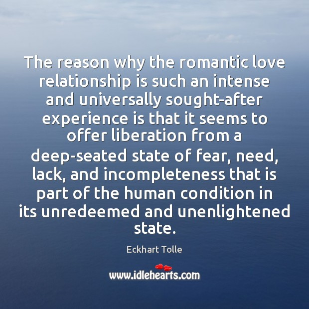 The reason why the romantic love relationship is such an intense and Romantic Love Quotes Image