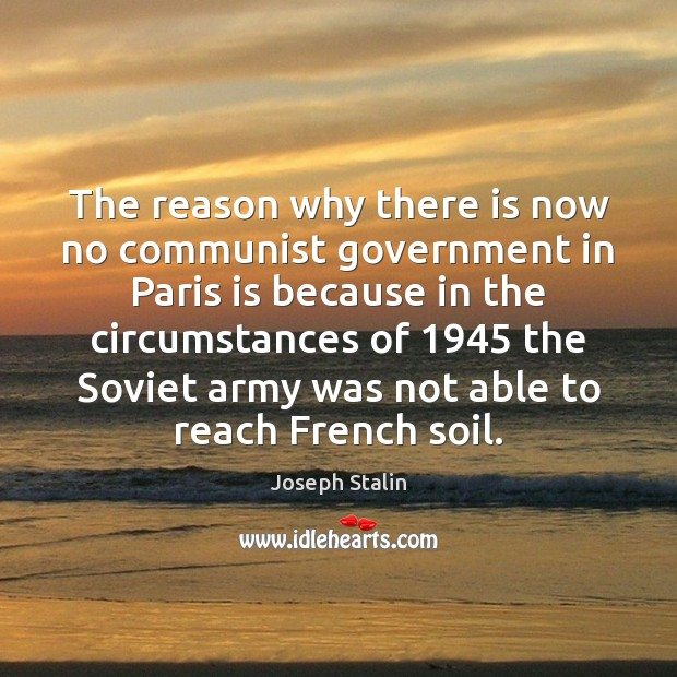 The reason why there is now no communist government in Paris is Image