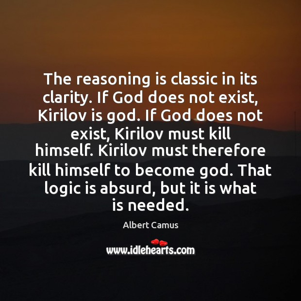 Image, The reasoning is classic in its clarity. If God does not exist,