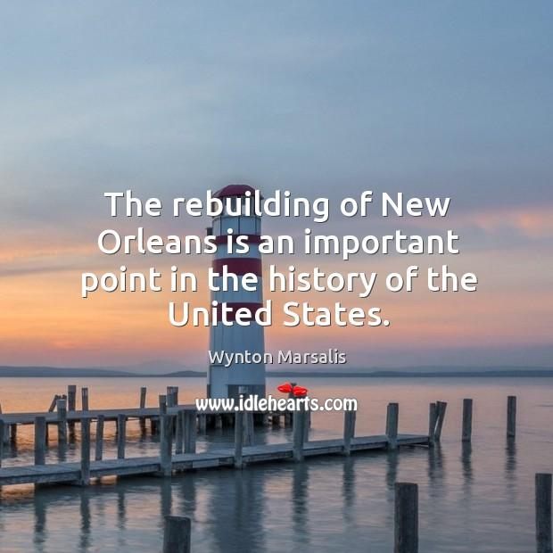The rebuilding of new orleans is an important point in the history of the united states. Image
