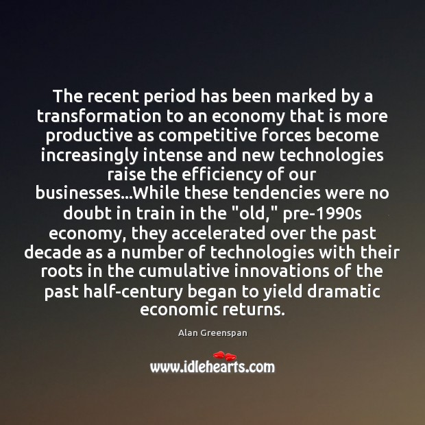 Image, The recent period has been marked by a transformation to an economy