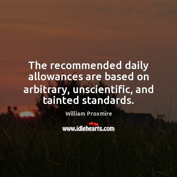 Image, The recommended daily allowances are based on arbitrary, unscientific, and tainted standards.