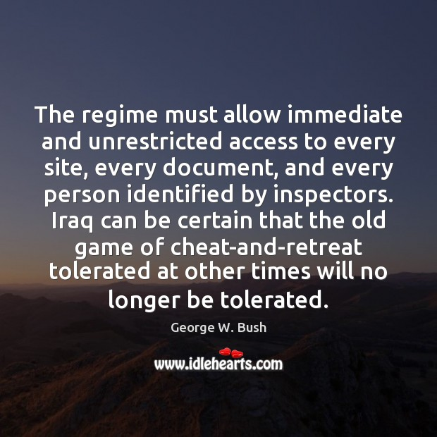 Image, The regime must allow immediate and unrestricted access to every site, every