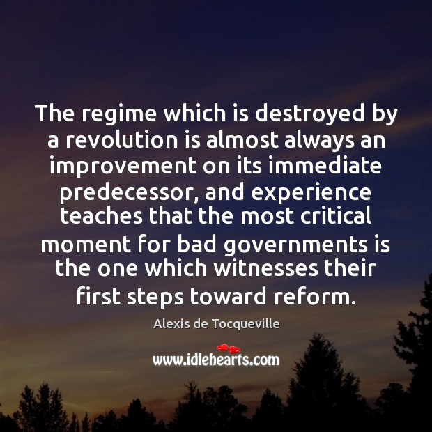 Image, The regime which is destroyed by a revolution is almost always an