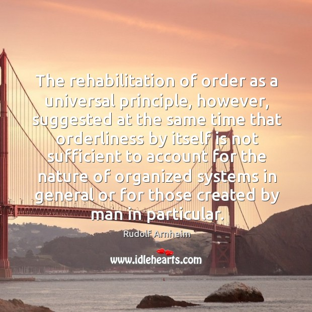 Image, The rehabilitation of order as a universal principle, however