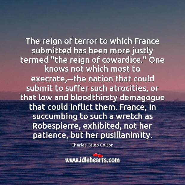 Image, The reign of terror to which France submitted has been more justly